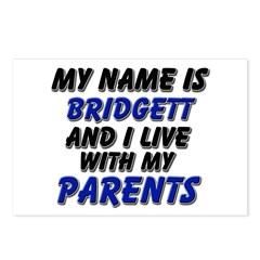 my name is bridgett and I live with my parents Pos