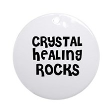 CRYSTAL HEALING  ROCKS Ornament (Round)