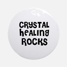 CRYSTAL HEALING  ROCKS Ornament (Round)