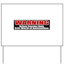 $20. Worth of Ammo Yard Sign