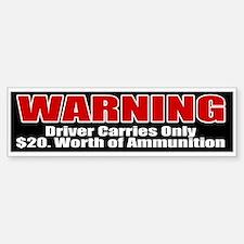 $20. Worth of Ammo Bumper Bumper Bumper Sticker