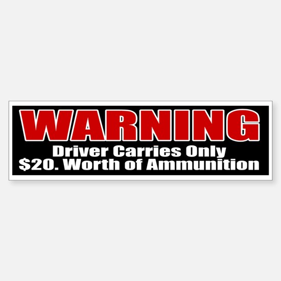 $20. Worth of Ammo Bumper Bumper Bumper Sticker