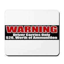 $20. Worth of Ammo Mousepad