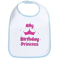 1st Birthday Princess Ally! Bib