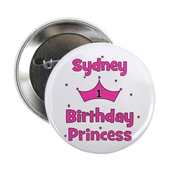 "1st Birthday Princess Sydney! 2.25"" Button"