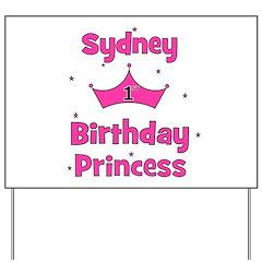 1st Birthday Princess Sydney! Yard Sign