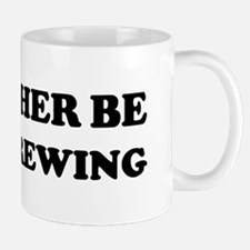 Rather be Homebrewing Mug