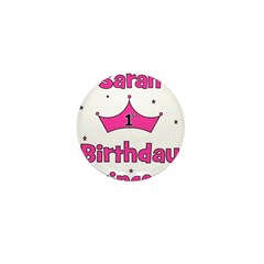1st Birthday Princess Sarah! Mini Button