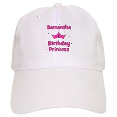 1st Birthday Princess Samanth Baseball Cap
