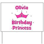 1st Birthday Princess Olivia! Yard Sign