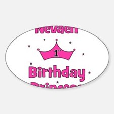 1st Birthday Princess Nevaeh! Oval Decal