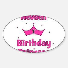1st Birthday Princess Nevaeh! Oval Decal