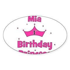 1st Birthday Princess Mia! Oval Decal