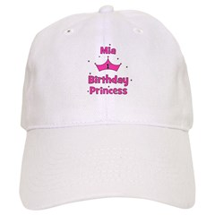 1st Birthday Princess Mia! Baseball Cap