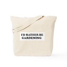 Rather be Gardening Tote Bag