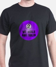 We Girls Are Solid T-Shirt