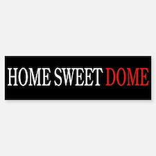 """""""Home Sweet Dome"""" Bumper Bumper Bumper Sticker"""