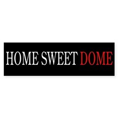 """Home Sweet Dome"" Bumper Bumper Sticker"