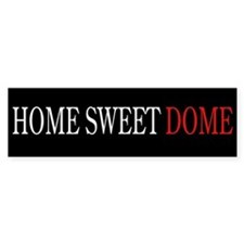 """Home Sweet Dome"" Bumper Bumper Sticker"