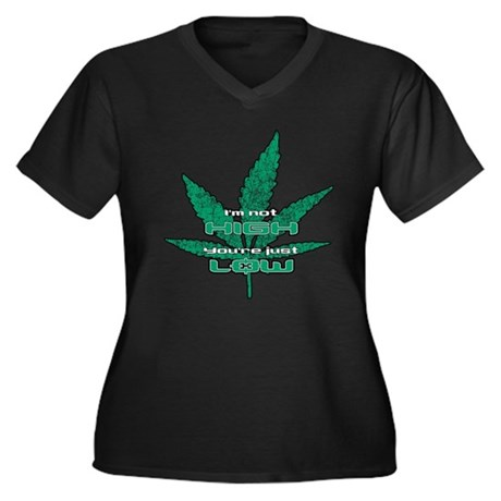 I'm Not High, You're Just Low Women's Plus Size V-