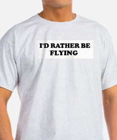 Rather be Flying Ash Grey T-Shirt