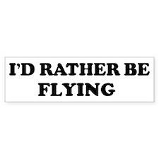 Rather be Flying Bumper Bumper Sticker
