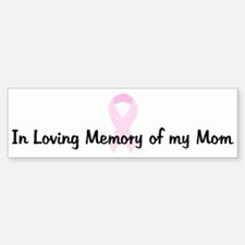 In Loving Memory of my Mom pi Bumper Bumper Bumper Sticker
