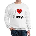 I Love Donkeys (Front) Sweatshirt