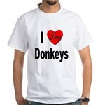 I Love Donkeys (Front) White T-Shirt