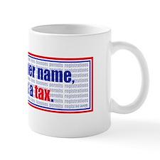 A tax is a tax Mug