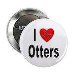 I Love Otters Button