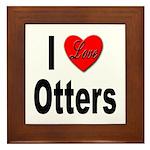 I Love Otters Framed Tile