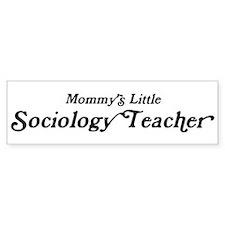 Mommys Little Sociology Teach Bumper Bumper Sticker