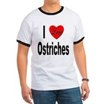 I Love Ostriches (Front) Ringer T