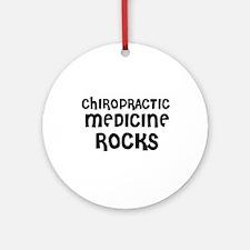 CHIROPRACTIC MEDICINE  ROCKS Ornament (Round)