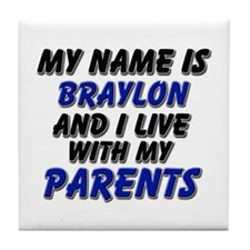 my name is braylon and I live with my parents Tile