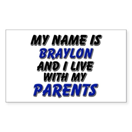 my name is braylon and I live with my parents Stic