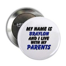 my name is braylon and I live with my parents 2.25