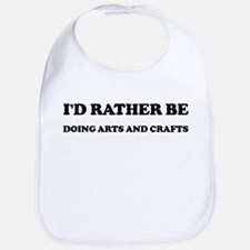 Rather be Doing Arts and Craf Bib