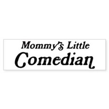 Mommys Little Comedian Bumper Bumper Sticker