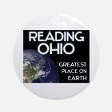 reading ohio - greatest place on earth Ornament (R