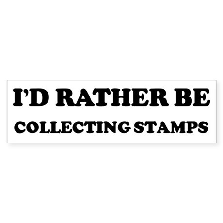 Rather be Collecting Stamps Bumper Sticker