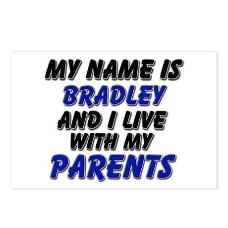 my name is bradley and I live with my parents Post