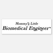 Mommys Little Biomedical Engi Bumper Bumper Bumper Sticker