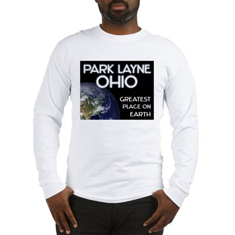 park layne ohio - greatest place on earth Long Sle
