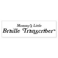 Mommys Little Braille Transcr Bumper Bumper Sticker