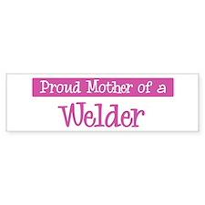 Proud Mother of Welder Bumper Car Sticker