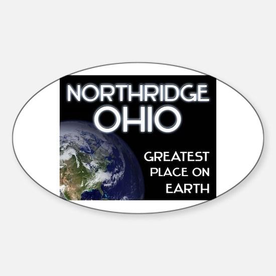 northridge ohio - greatest place on earth Decal