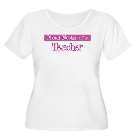 Proud Mother of Teacher Women's Plus Size Scoop Ne