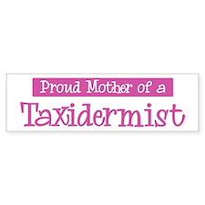 Proud Mother of Taxidermist Bumper Car Sticker